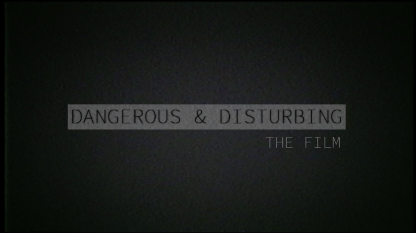 DANGEROUS & DISTURBING: THE FILM (SIZZLE REEL)